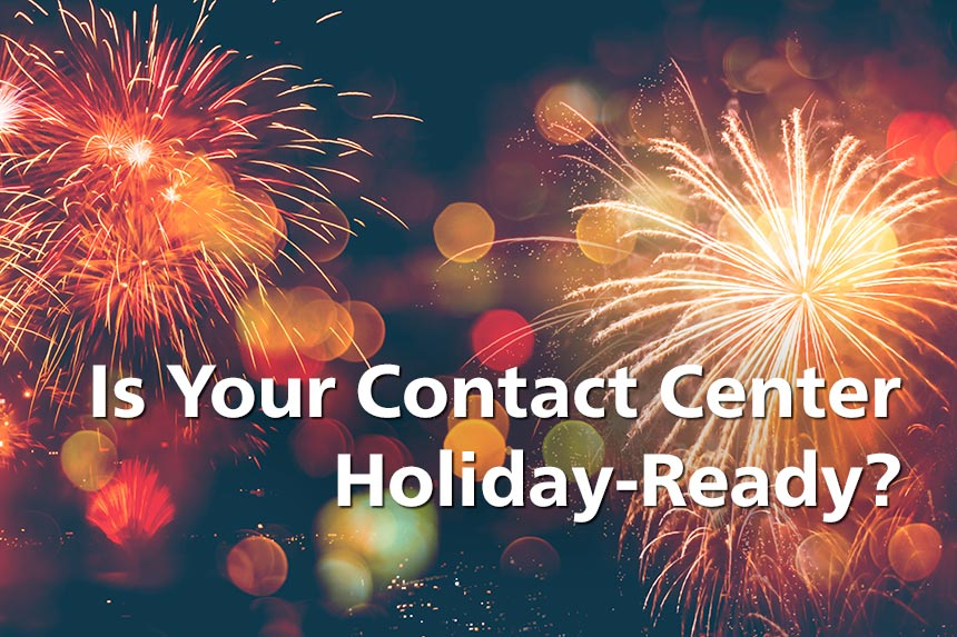 Is Your Contact Center Holiday-Ready